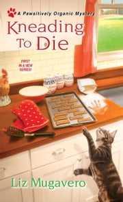 Kneading to Die ebook by Liz Mugavero