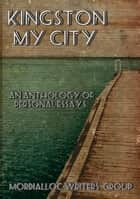 Kingston My City ebook by Mordialloc Writers group