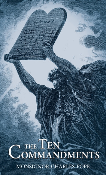 The Ten Commandments ebook by Monsignor Charles Pope