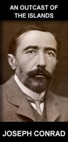 An Outcast of the Islands [mit Glossar in Deutsch] ebook by Joseph Conrad, Eternity Ebooks