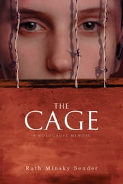 The Cage ebook by Ruth Minsky Sender
