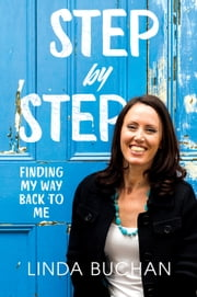 Step by Step - Finding My Way Back to Me ebook by Linda Buchan