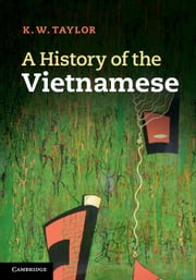 A History of the Vietnamese ebook by Taylor, K. W.