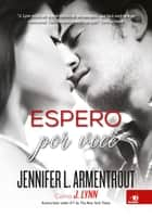 Espero por Você ebook by Jennifer L. Armentrout