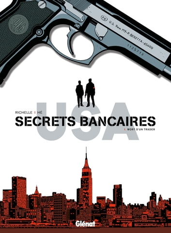Secrets bancaires USA T01 - Mort d'un trader ebook by Philippe Richelle,Dominique Hé