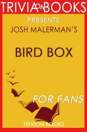 Bird Box: A Novel By Josh Malerman (Trivia-On-Books) ebook by Trivion Books