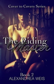 The Riding Master ebook by Alexandrea Weis