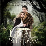 A Tale of Light and Shadow audiobook by Jacob Gowans