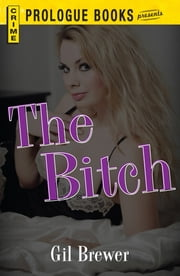 The Bitch ebook by Gil Brewer