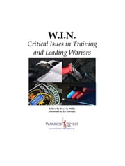 W.I.N.: Critical Issues in Training and Leading Warriors ebook by Brian Willis