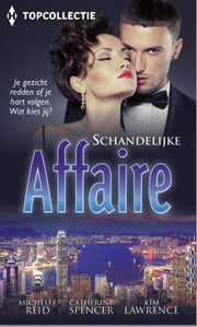 Schandelijke affaire - Gechanteerde bruid ; Onder de Italiaanse hemel ; Zijn aanstaande minnares ebook by Michelle Reid,Catherine Spencer,Kim Lawrence
