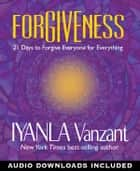 Forgiveness ebook by Iyanla Vanzant