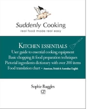 Suddenly Cooking - Kitchen Essentials ebook by Sophie Ruggles