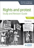 Access to History for the IB Diploma Rights and protest Study and Revision Guide - Paper 1 ebook by Philip Benson
