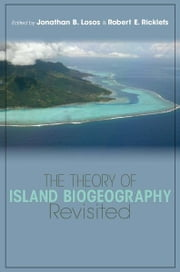 The Theory of Island Biogeography Revisited ebook by Jonathan B. Losos,Robert E. Ricklefs