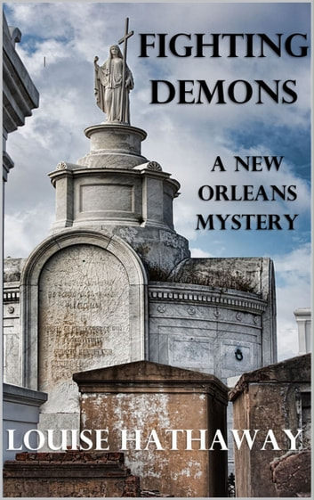 Fighting Demons: A New Orleans Mystery ebook by Louise Hathaway