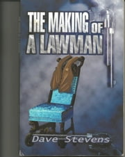 The Making of a Lawman ebook by Dave Stevens