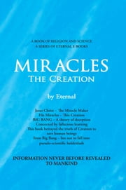 MIRACLES, The Creation ebook by Eternal