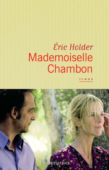 Mademoiselle Chambon ebook by Eric Holder,Eric Holder