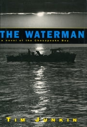 The Waterman - A Novel of the Chesapeake Bay ebook by Tim Junkin