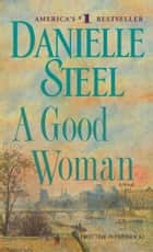A Good Woman ebook by Danielle Steel