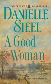 A Good Woman - A Novel ebook by Danielle Steel