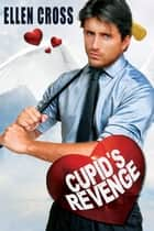 Cupid's Revenge ebook by Ellen Cross