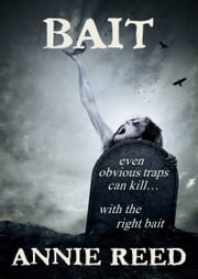 Bait ebook by Annie Reed