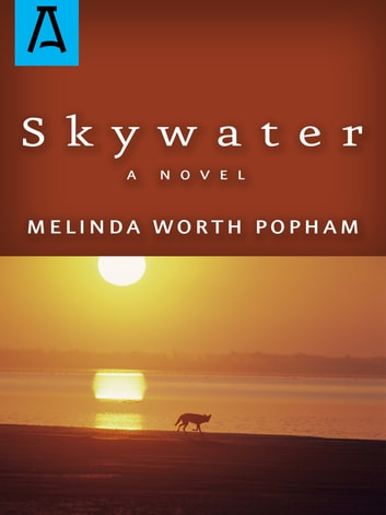 Skywater ebook by Melinda Worth Popham