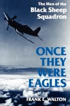Once They Were Eagles ebook by Frank Walton