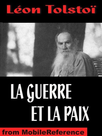 La Guerre Et La Paix (French Edition) (Mobi Classics) ebook by Leon Tolstoi