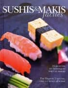 Sushis & Makis faciles ebook by