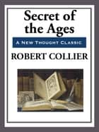 Secrets of the Ages ebook by Robert Collier