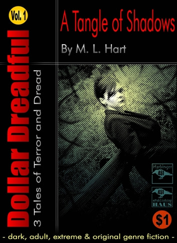 Dollar Dreadful Volume One: A Tangle of Shadows ebook by M. L. Hart