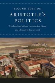 "Aristotle's ""Politics"" - Second Edition ebook by Aristotle,Carnes Lord,Carnes Lord,Carnes Lord"