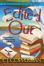 Edited Out - A Mysterious Detective Mystery ebook by E. J. Copperman