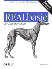 REALBasic: TDG - The Definitive Guide, 2nd Edition ebook by Matt Neuburg
