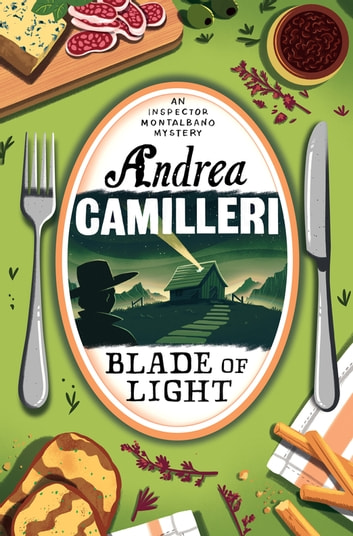 Blade of Light: An Inspector Montalbano Novel 19 ebook by Andrea Camilleri