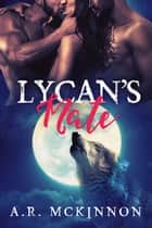 Lycan's Mate ebook by A.R. McKinnon