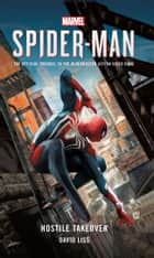 Marvel's SPIDER-MAN: Hostile Takeover ebook by David Liss