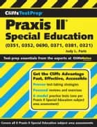 CliffsTestPrep Praxis II: Special Education (0351, 0352, 0690, 0371, 0381, 0321) ebook by Judy L Paris