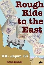Rough Ride to the East ebook by Ivan Brackin