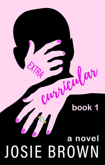Extracurricular - Book 1 of 3 ebook by Josie Brown