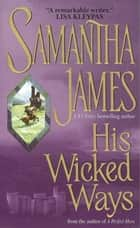 His Wicked Ways ebook by Samantha James