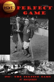 1917: The Perfect Game ebook by JC MacQueen