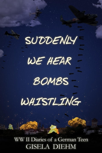 Suddenly We Hear Bombs Whistling ebook by Giselle Dietrich