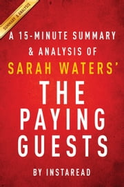 The Paying Guests by Sarah Waters - A 15-minute Summary & Analysis ebook by Instaread