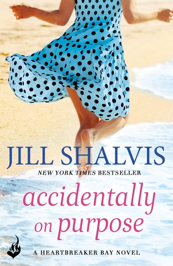 Accidentally On Purpose - The feel-good romance you've been looking for! ebook by Jill Shalvis