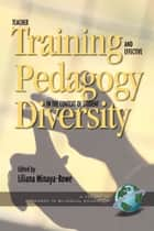 Teacher Training and Effective Pedagogy in the Context of Student Diversity ebook by Liliana Minaya-Rowe