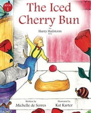 The Iced Cherry Bun ebook by Michelle de Serres
